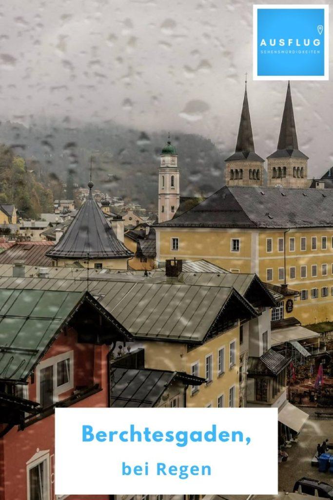 Berchtesgaden Sehenswürdigkeiten bei Regen